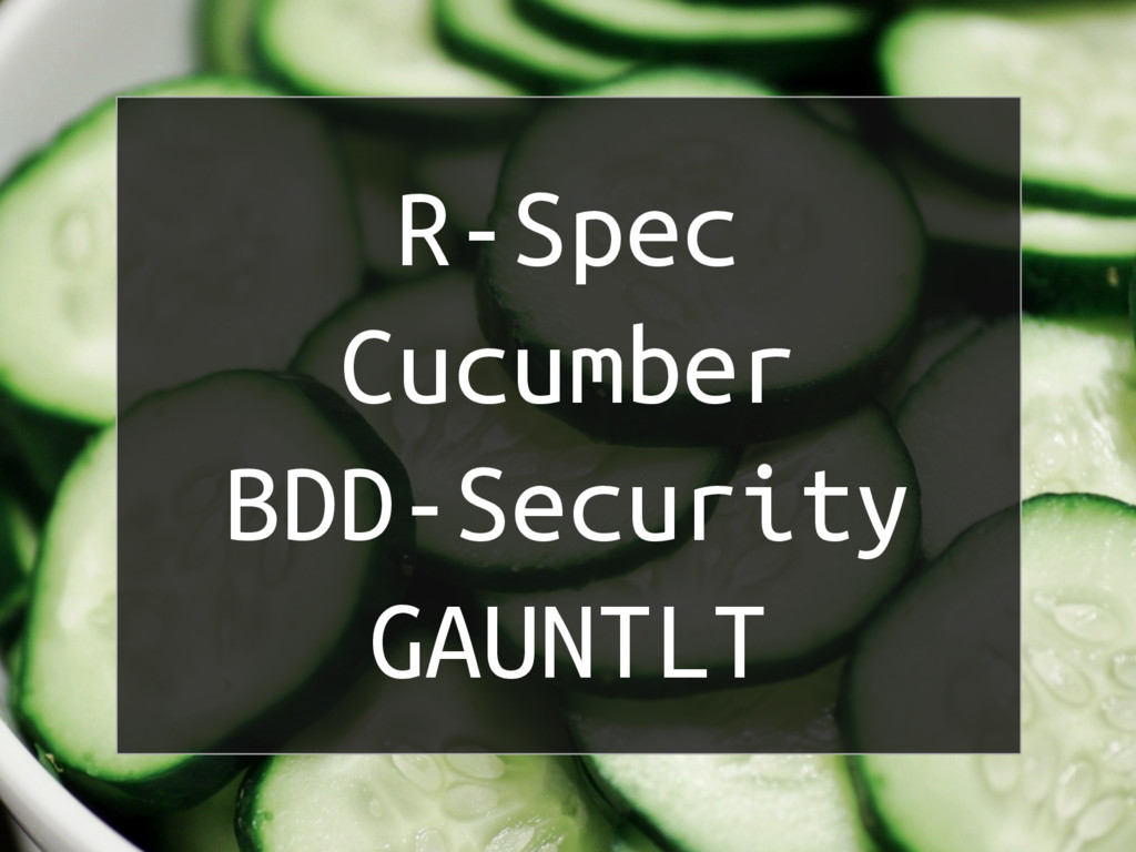 R-Spec Cucumber BDD-Security GAUNTLT