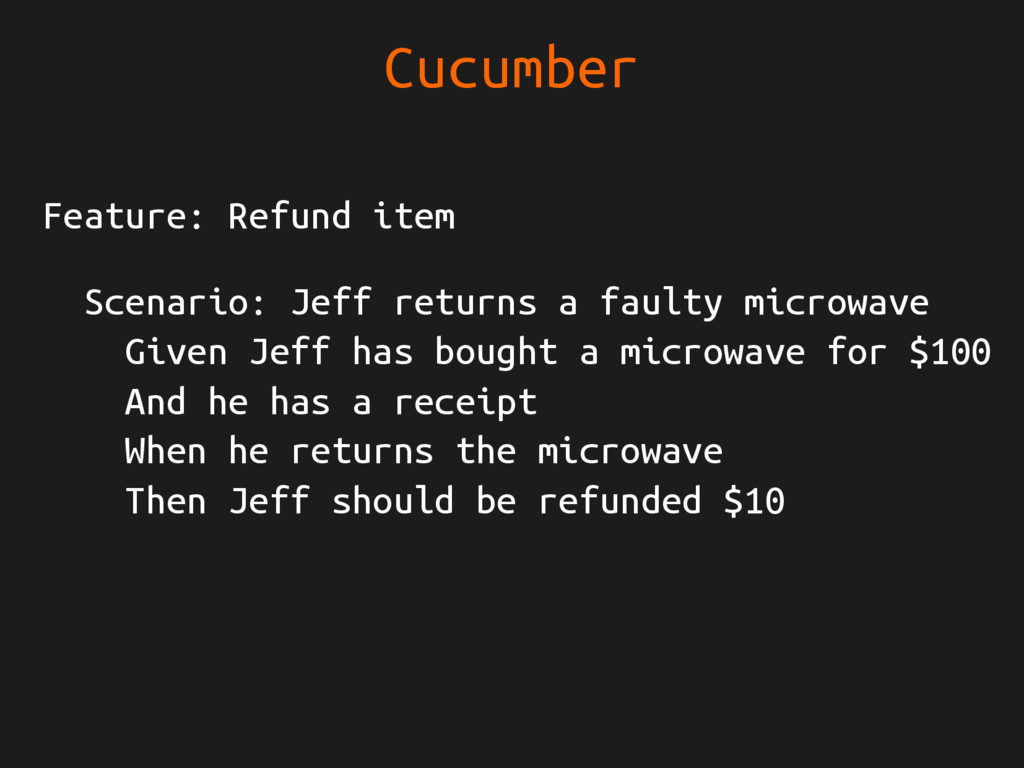 Cucumber Feature: Refund item Scenario: Jeff re...