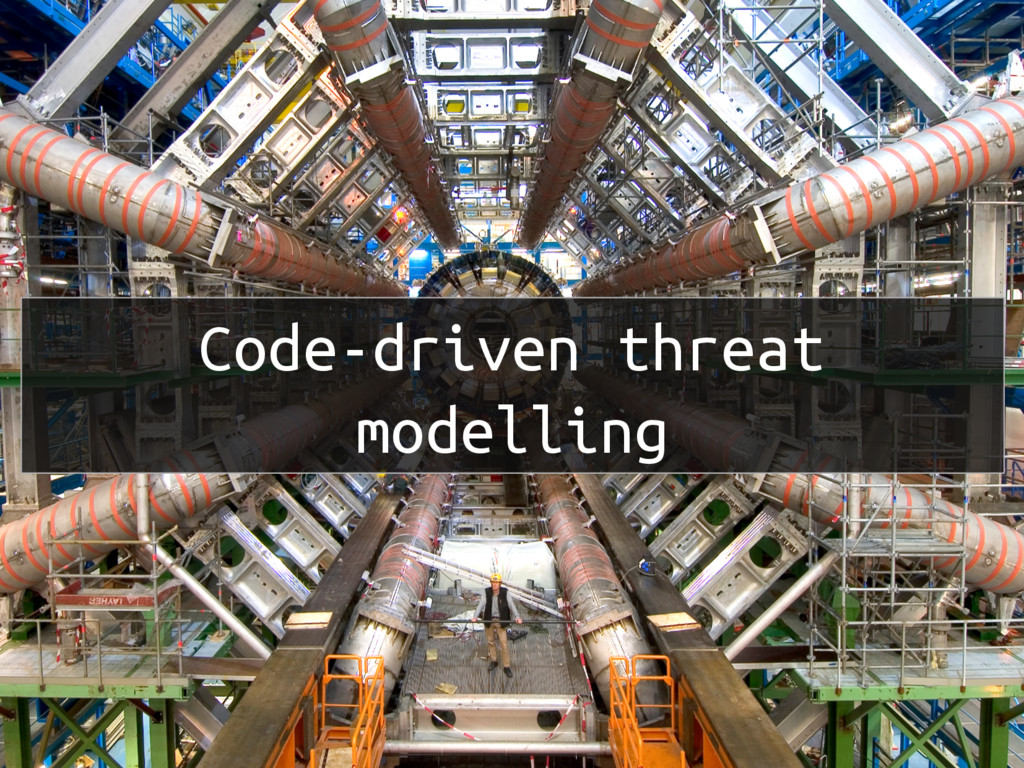 Code-driven threat modelling