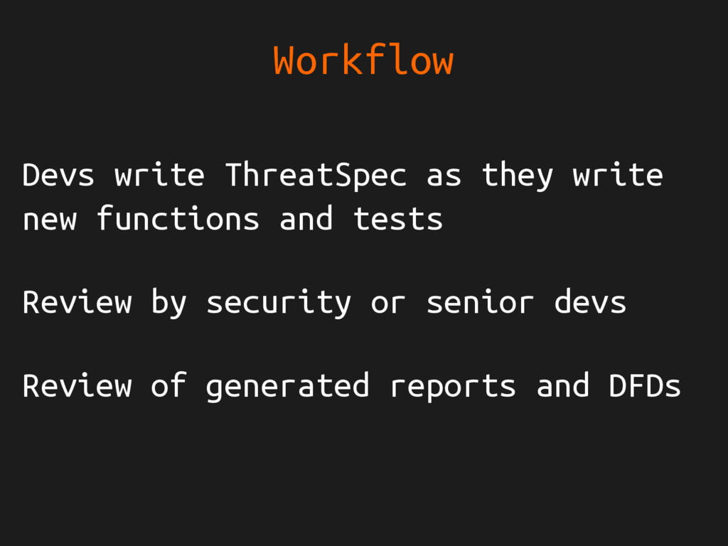 Workflow Devs write ThreatSpec as they write ne...