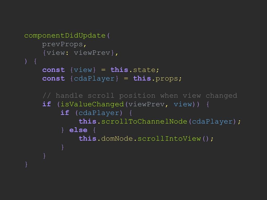 componentDidUpdate( prevProps, {view: viewPrev}...