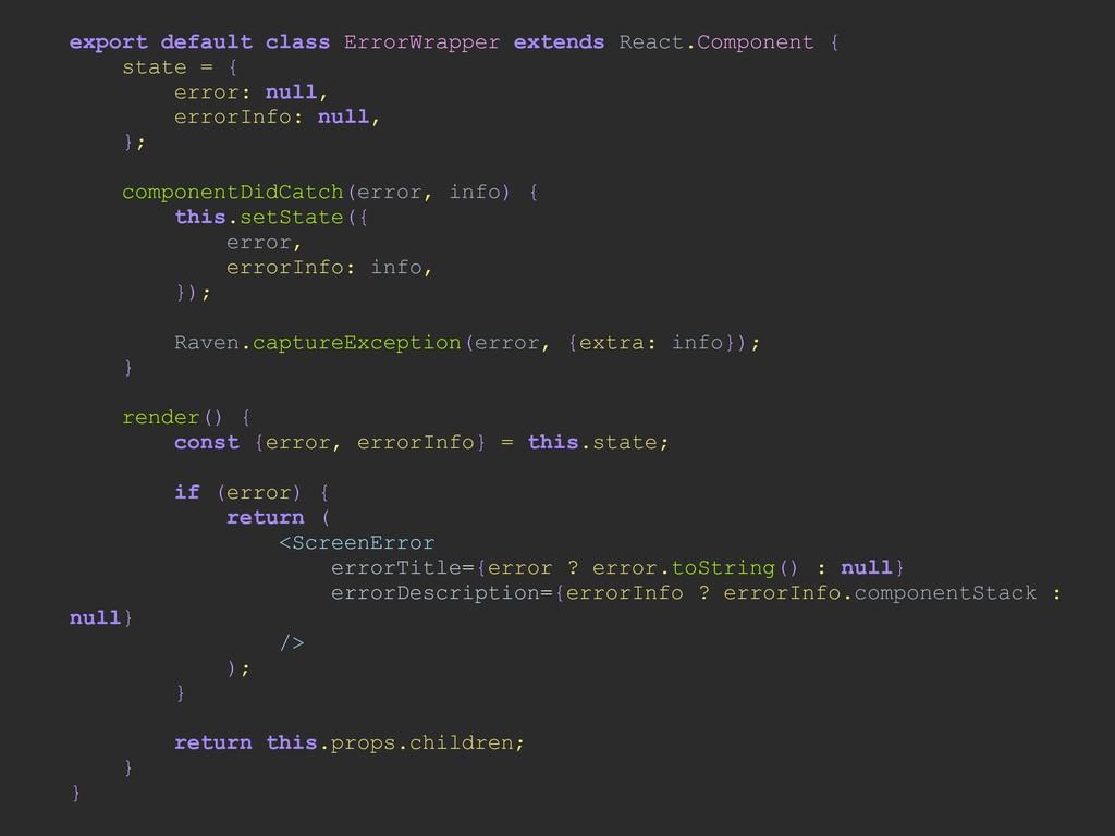export default class ErrorWrapper extends React...