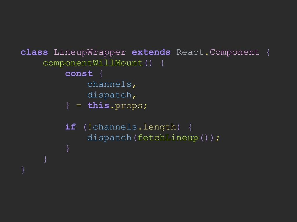 class LineupWrapper extends React.Component { c...