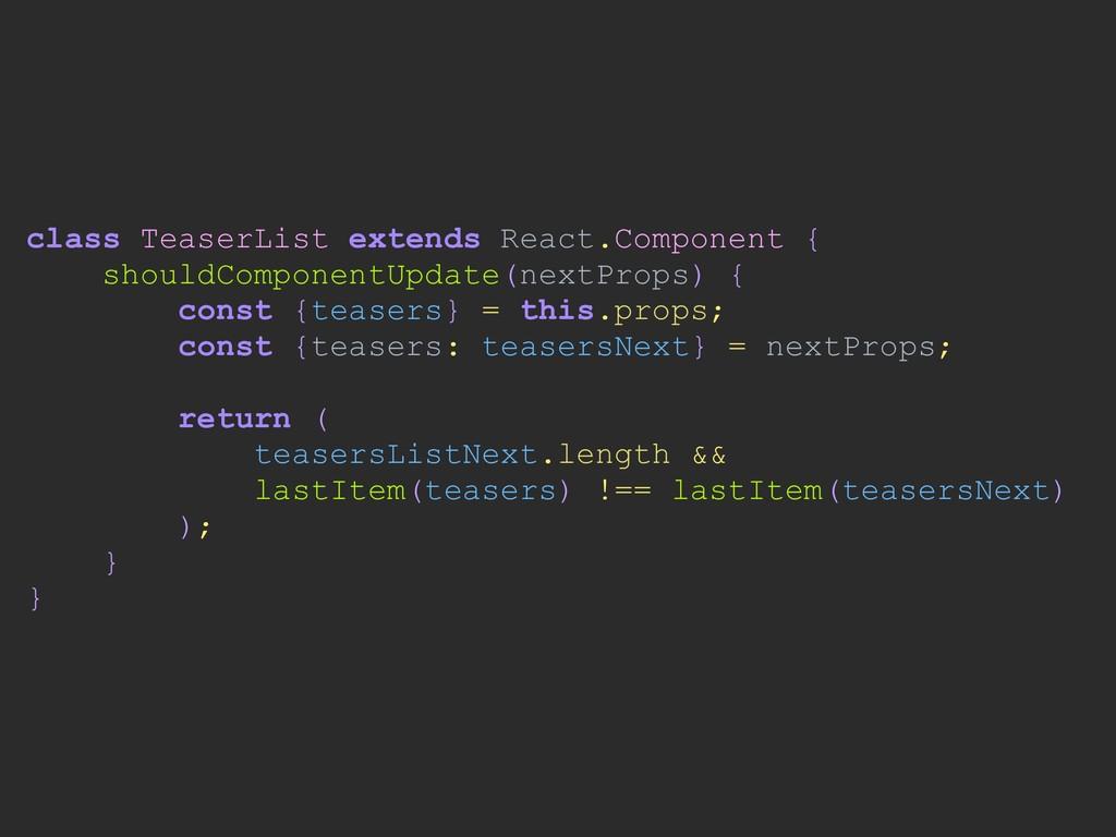 class TeaserList extends React.Component { shou...