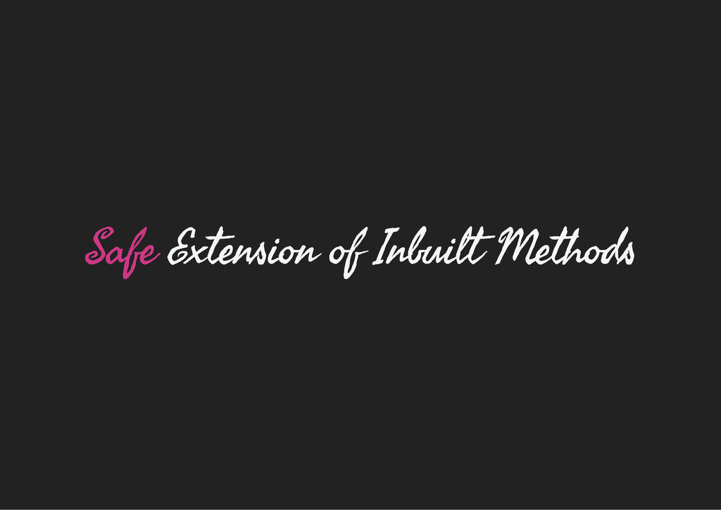 Safe Extension of Inbuilt Methods