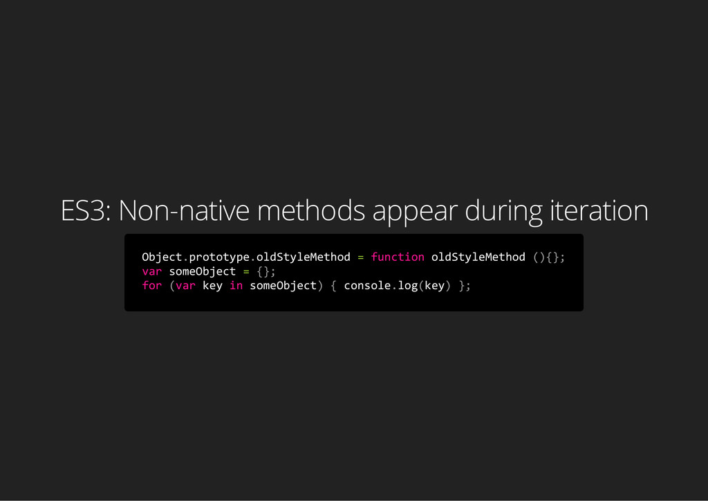 ES3: Non-native methods appear during iteration...