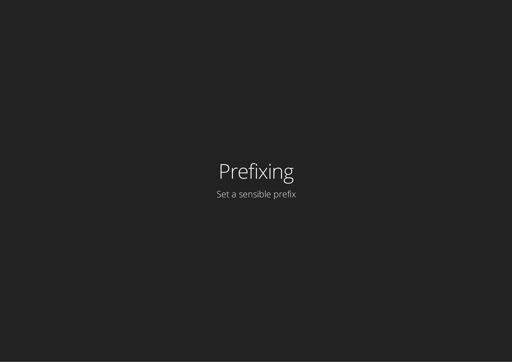 Prefixing Set a sensible prefix