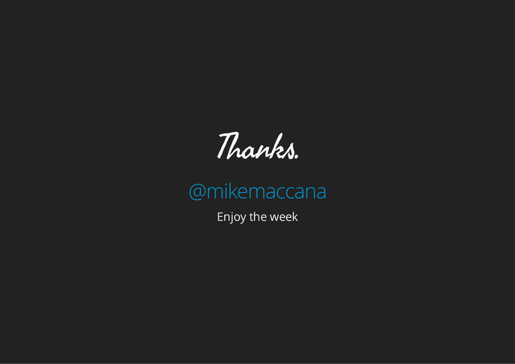 Thanks. @mikemaccana Enjoy the week