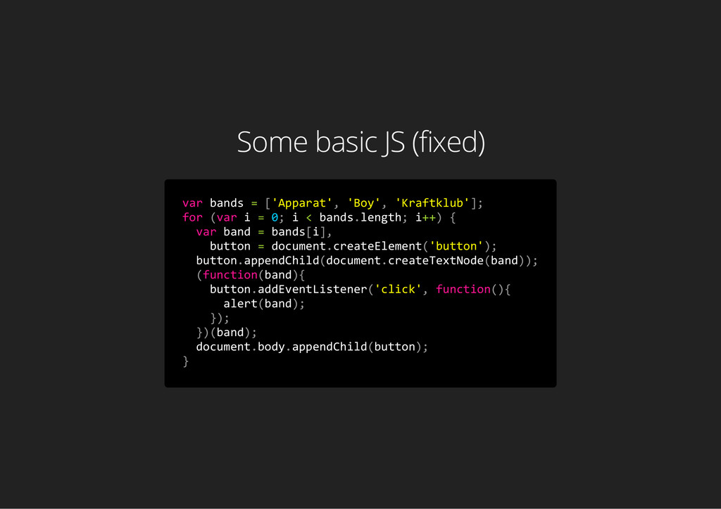 Some basic JS (fixed) v a r b a n d s = [ ' A p...