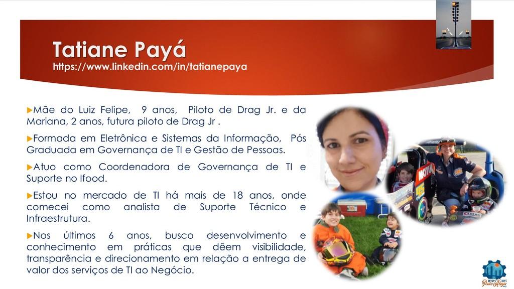 Tatiane Payá https://www.linkedin.com/in/tatian...