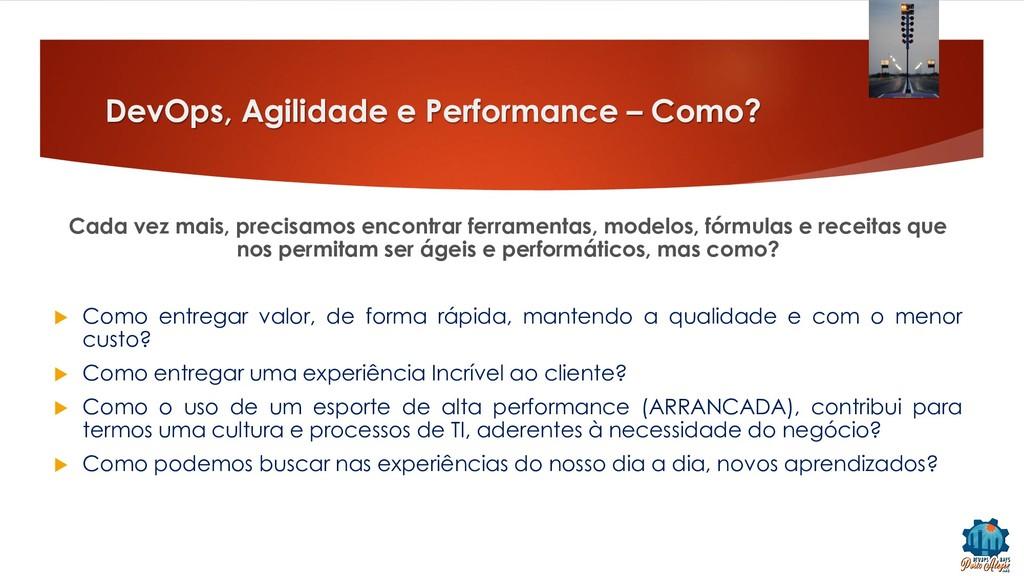 DevOps, Agilidade e Performance – Como? Cada ve...