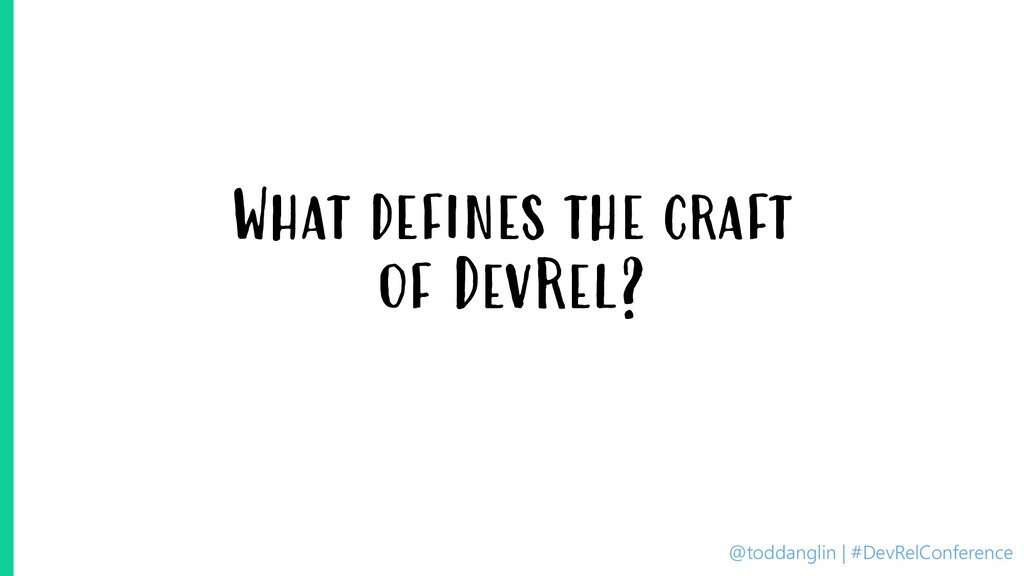 @toddanglin | #DevRelConference What defines th...