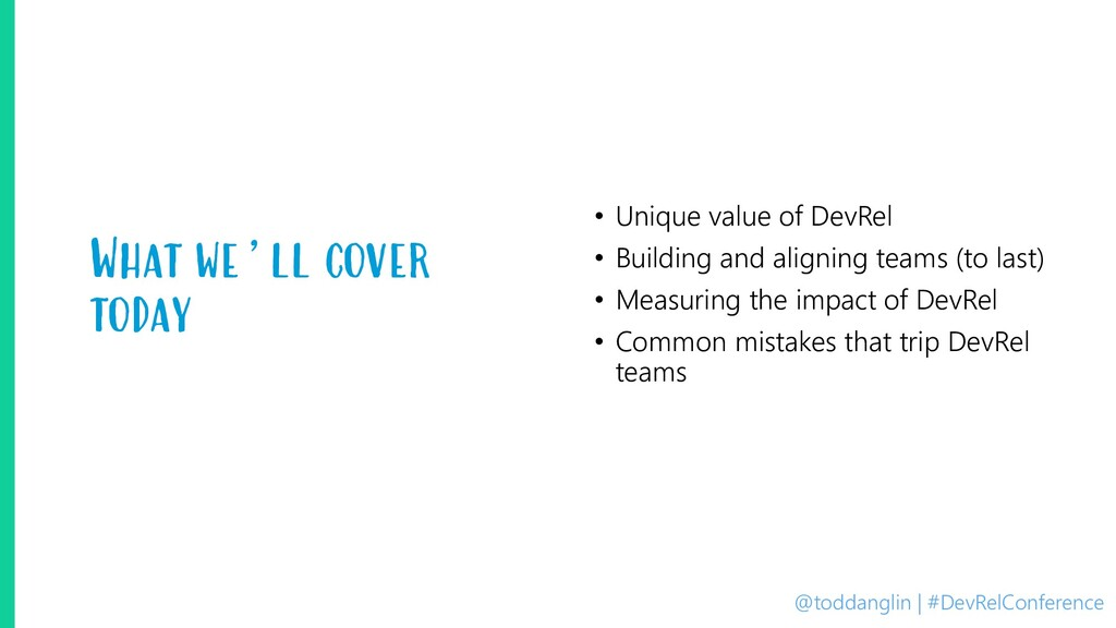 @toddanglin | #DevRelConference What we'll cove...