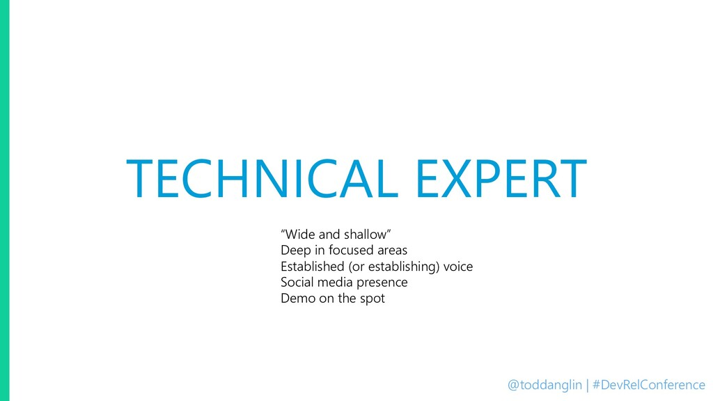@toddanglin | #DevRelConference TECHNICAL EXPER...