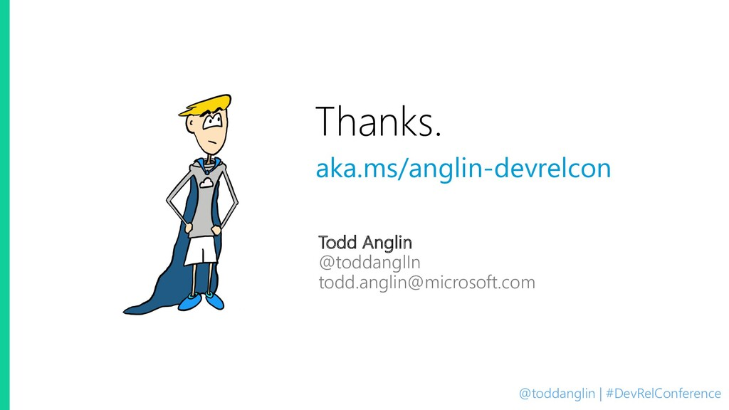 @toddanglin | #DevRelConference Thanks. Todd An...
