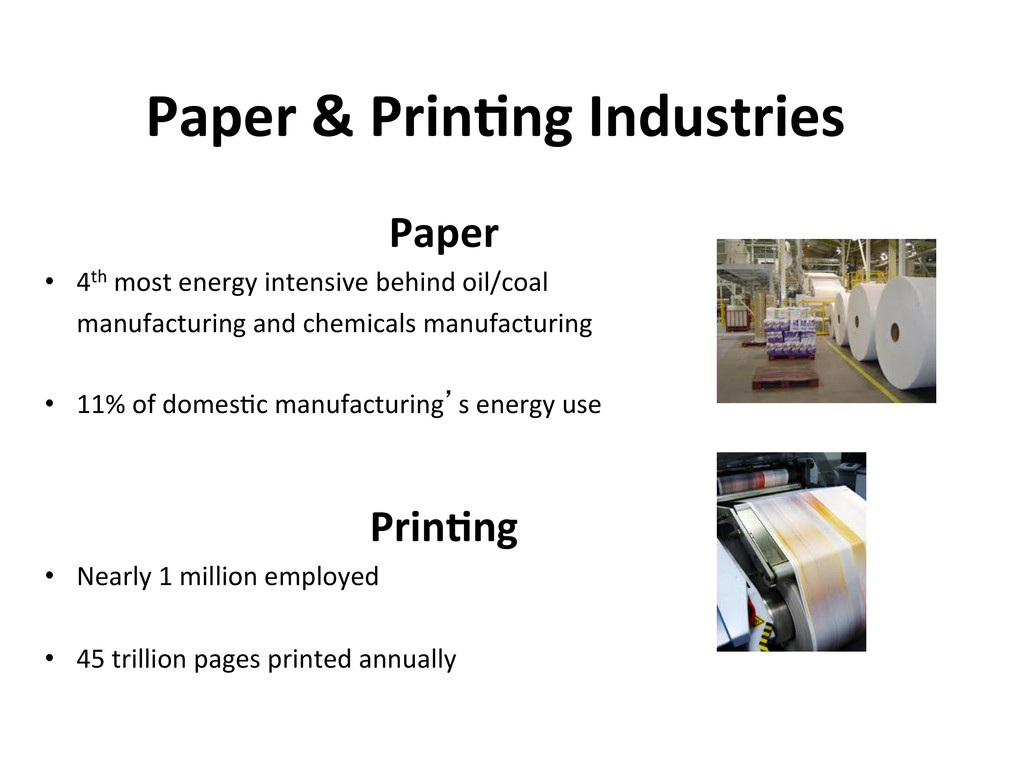 Paper  • 4th most energy intensive...