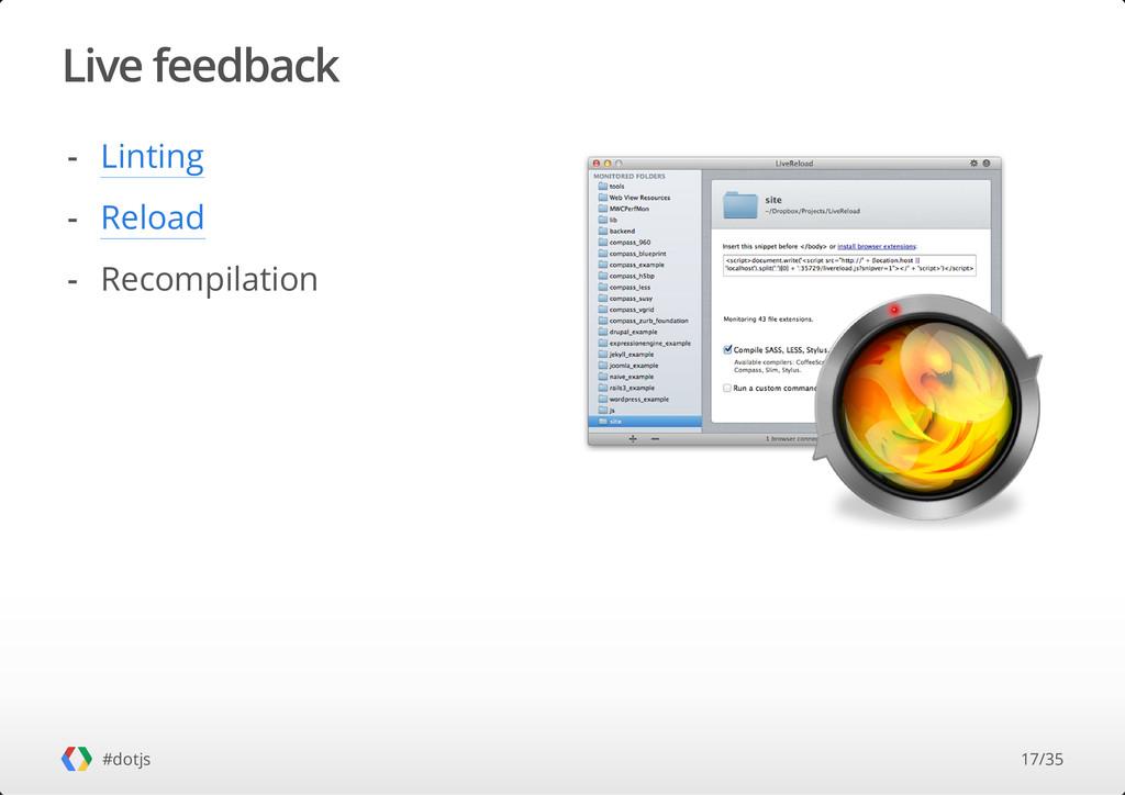 Live feedback #dotjs Linting Reload Recompilati...
