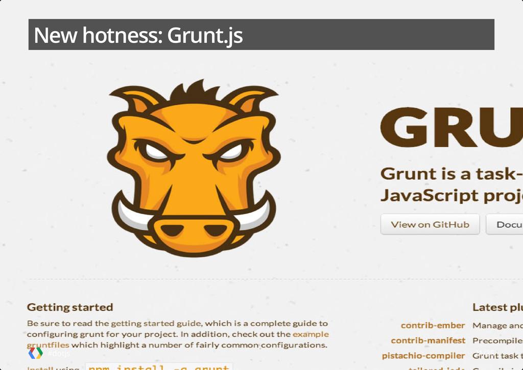 New hotness: Grunt.js #dotjs 21/35