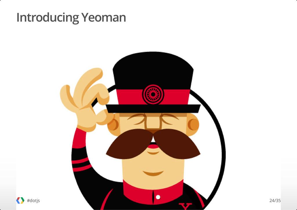 Introducing Yeoman #dotjs 24/35