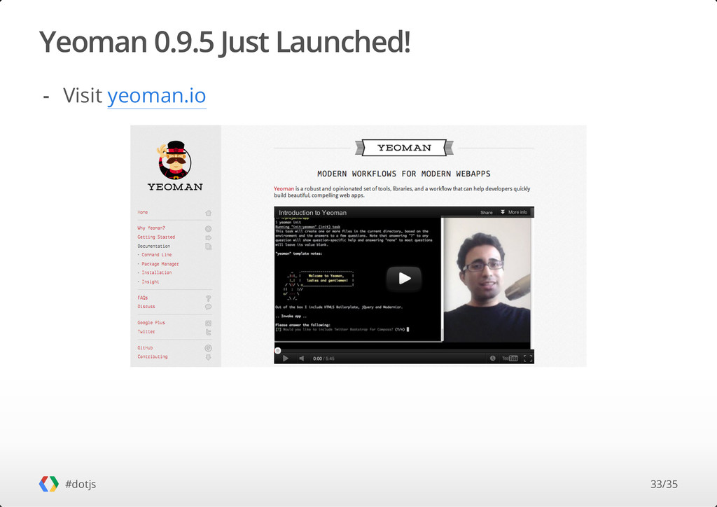 Yeoman 0.9.5 Just Launched! #dotjs Visit yeoman...