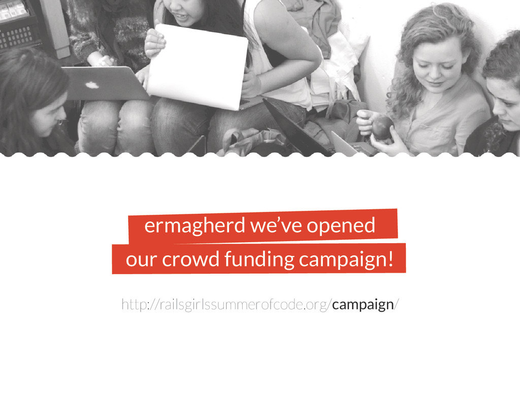 ermagherd we've opened our crowd funding campai...