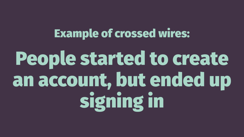 Example of crossed wires: People started to cre...
