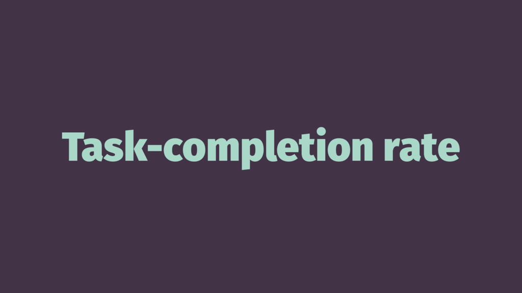 Task-completion rate