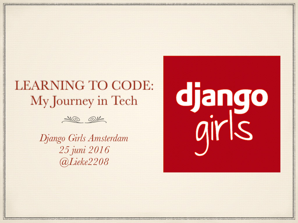 LEARNING TO CODE: My Journey in Tech Django Gir...