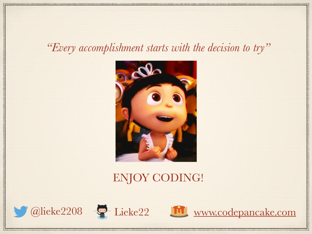 """""""Every accomplishment starts with the decision ..."""