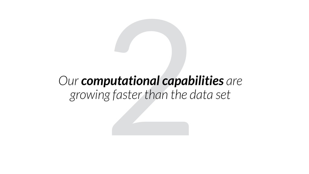 2 Our computational capabilities are growing fa...