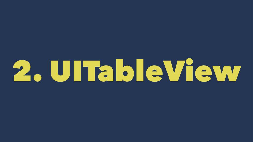 2. UITableView