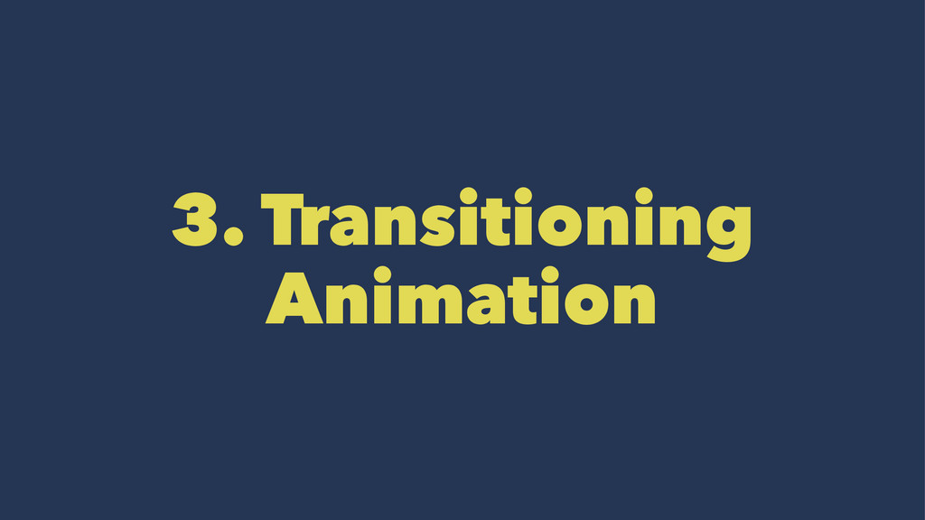 3. Transitioning Animation