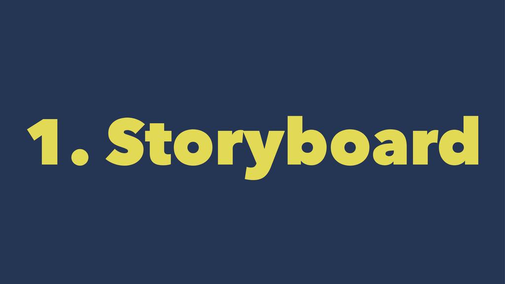1. Storyboard