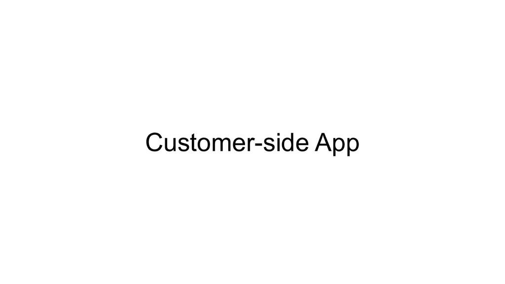 Customer-side App