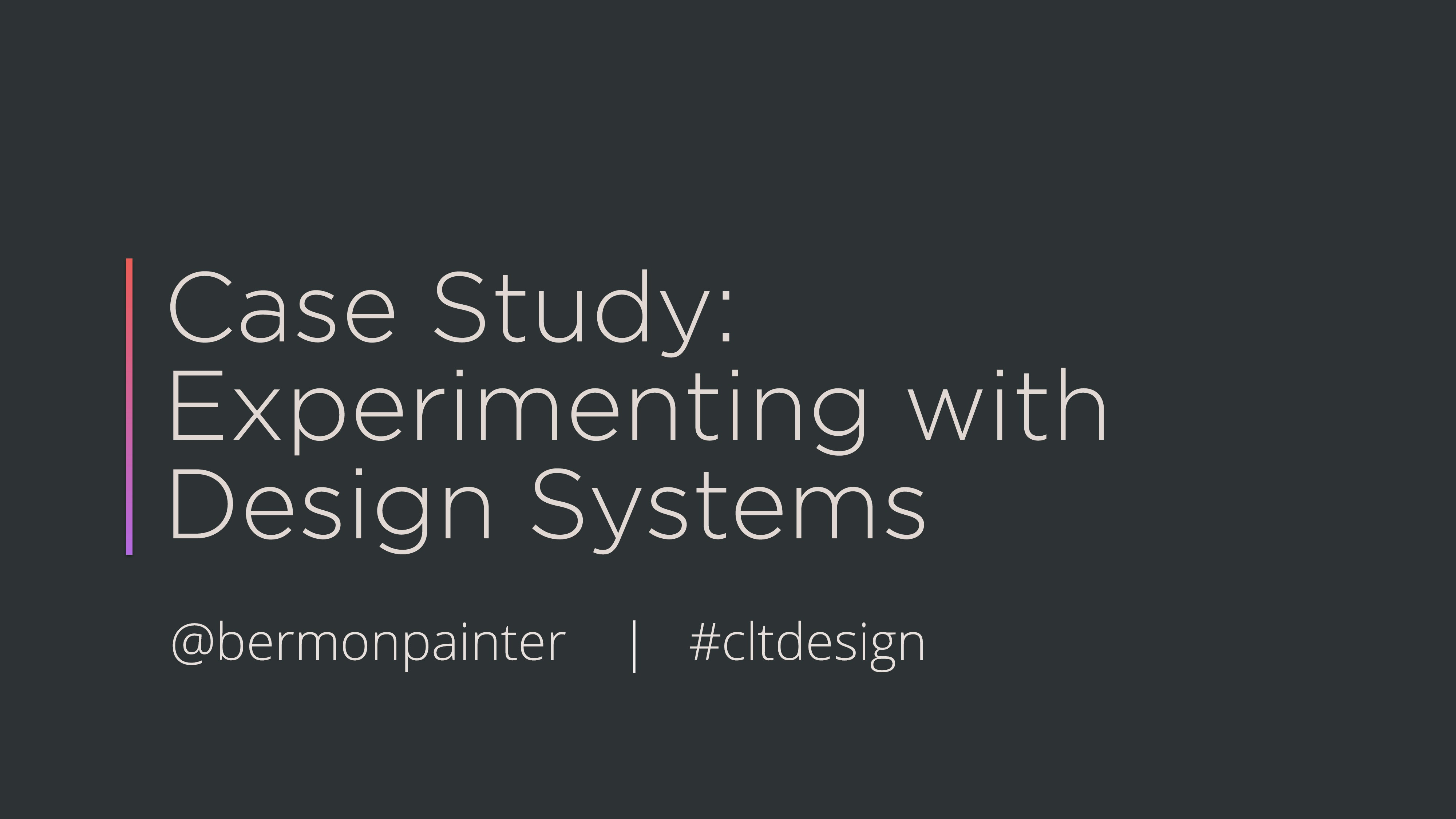 Case Study: Experimenting with Design Systems @...