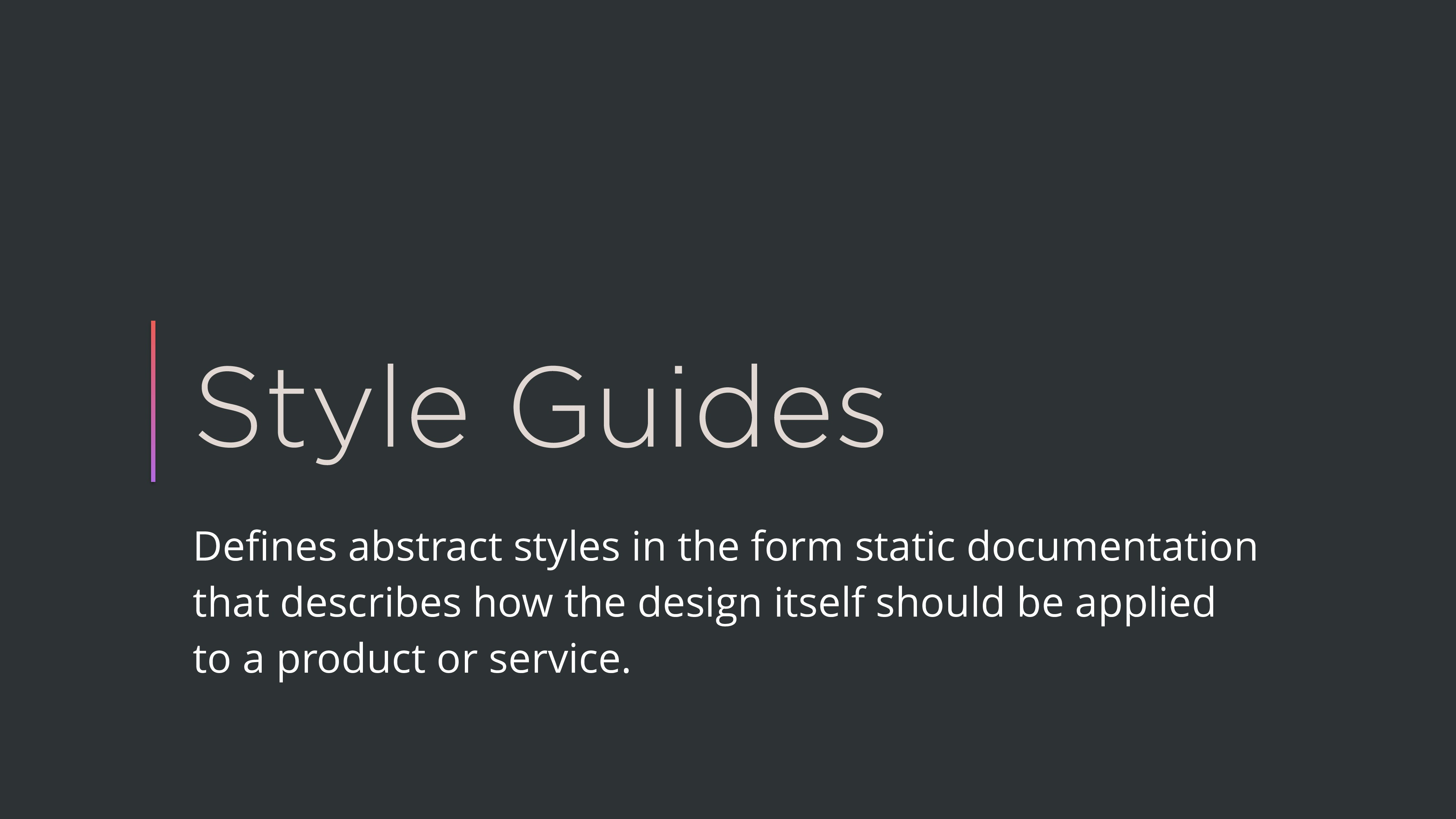 Style Guides Defines abstract styles in the form...