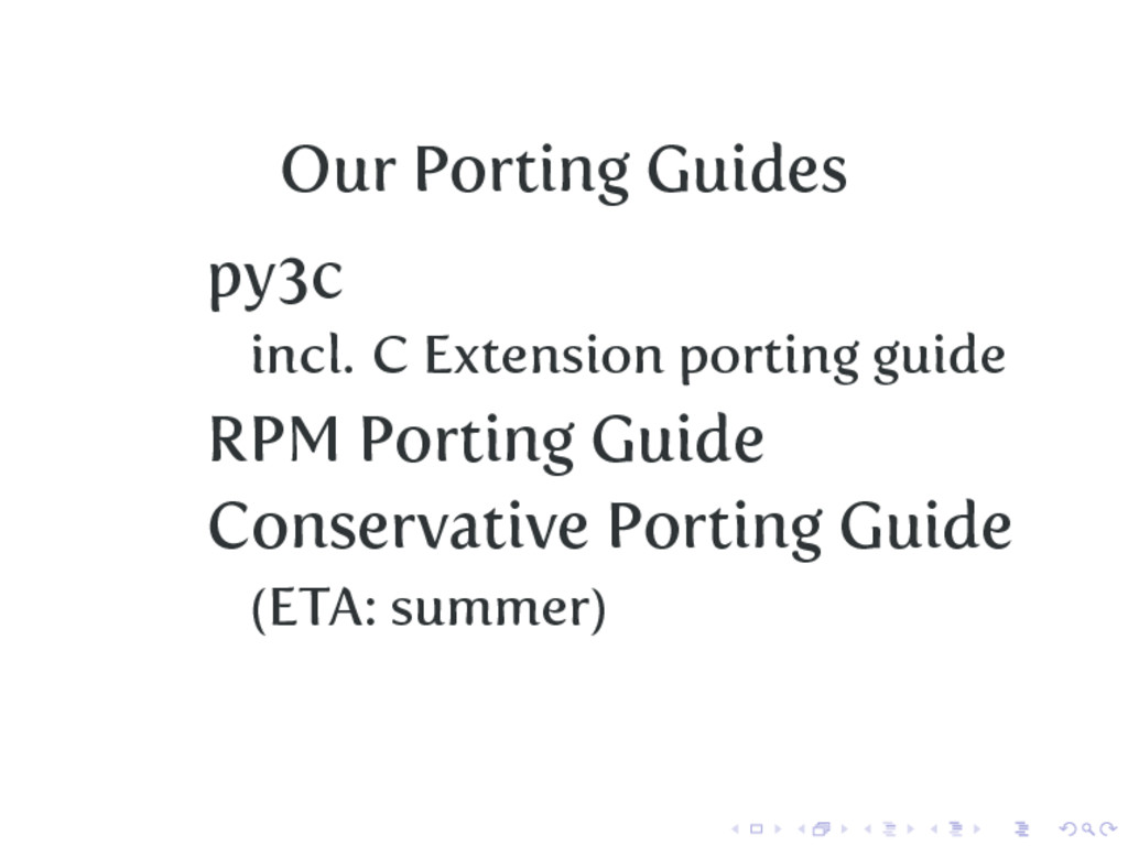 Our Porting Guides py3c incl. C Extension porti...