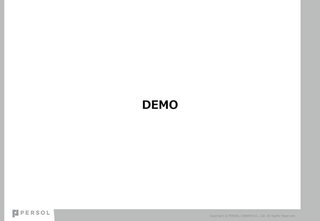 DEMO Copyright © PERSOL CAREER Co., Ltd. All Ri...