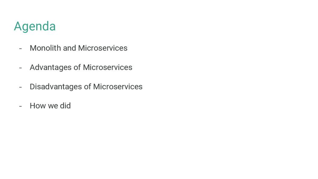 Agenda - Monolith and Microservices - Advantage...