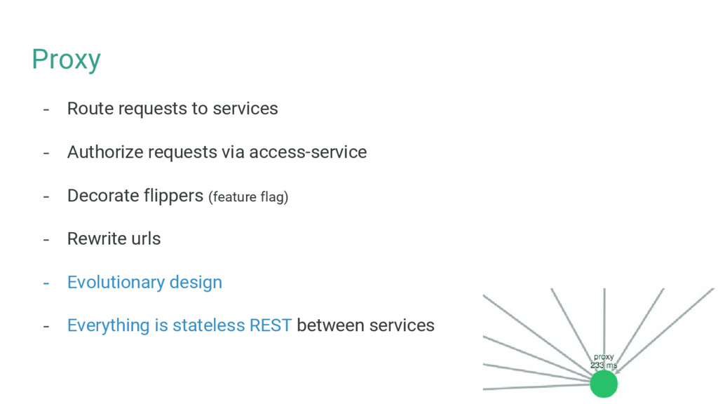 Proxy - Route requests to services - Authorize ...