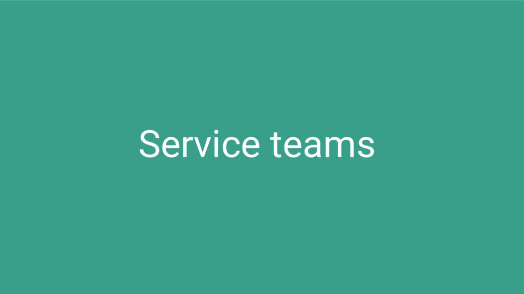 Service teams