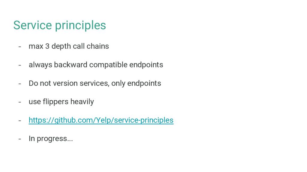 Service principles - max 3 depth call chains - ...