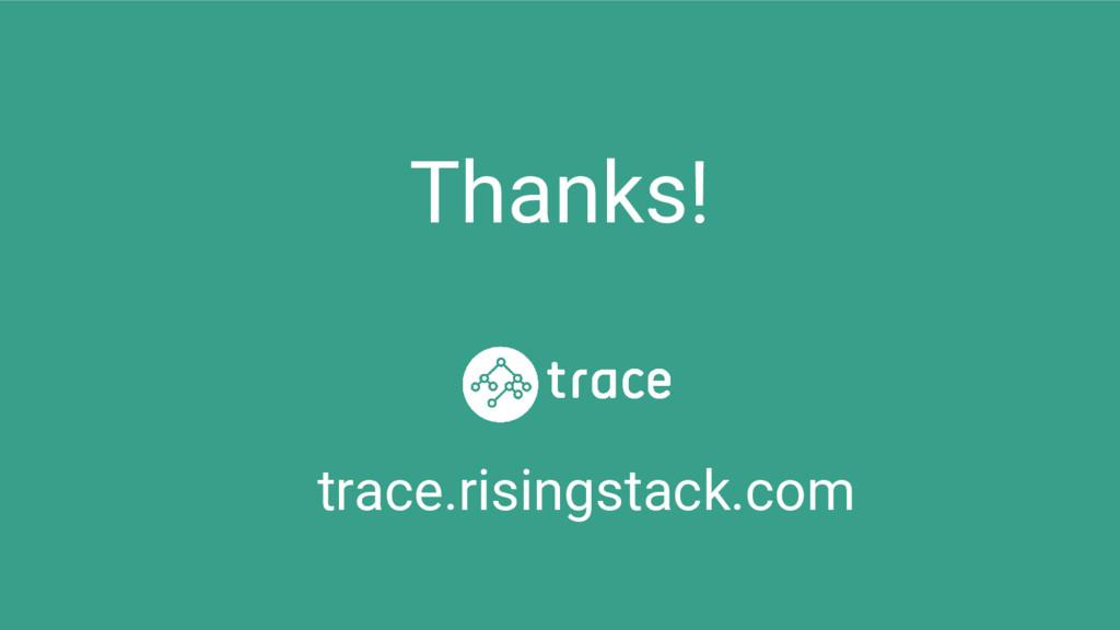 Thanks! trace.risingstack.com