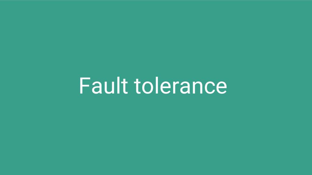 Fault tolerance