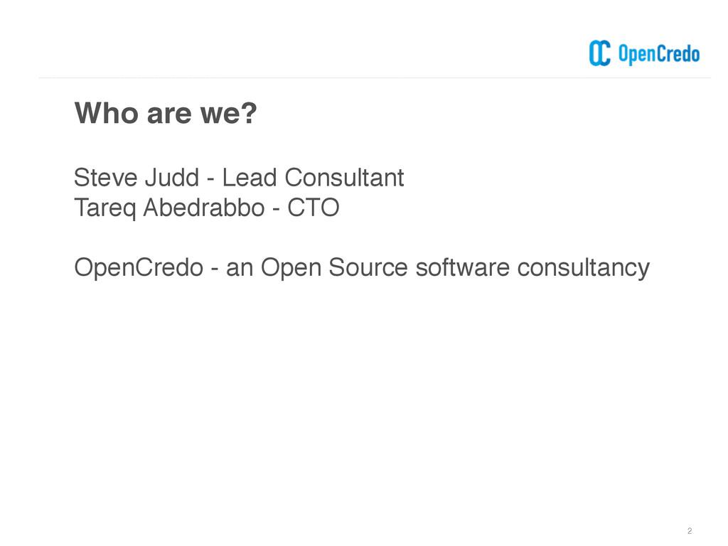 Who are we? 2 Steve Judd - Lead Consultant Tare...