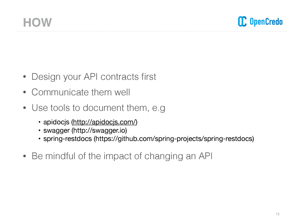 • Design your API contracts first • Communicate ...