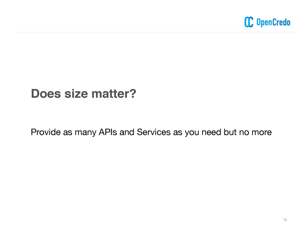 Does size matter? 15 Provide as many APIs and S...