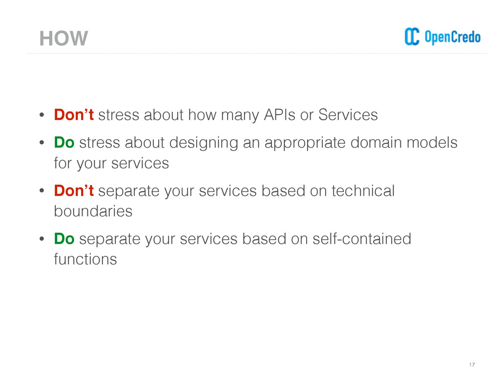• Don't stress about how many APIs or Services ...