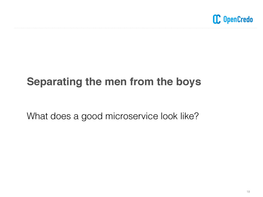 Separating the men from the boys 18 What does a...