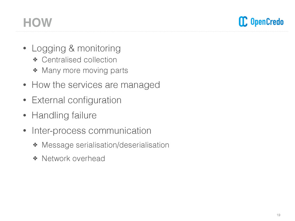 • Logging & monitoring ✤ Centralised collection...